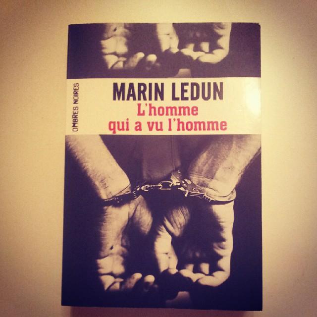 L_homme_qui_a_vu_l_homme_Marin_Ledun