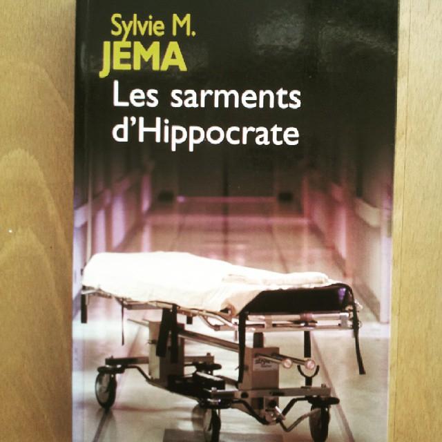 Les Sarments d'Hippocrate de Sylvie M. Jema