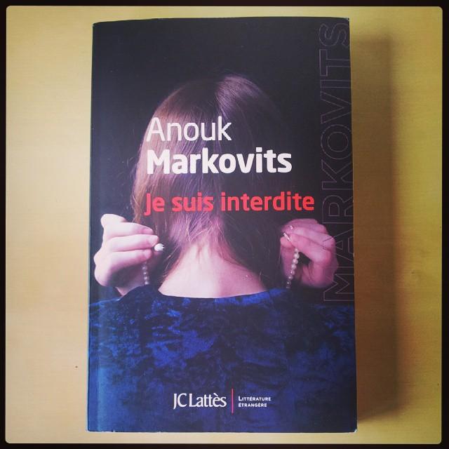 Je suis interdite d'Anouk Markovits
